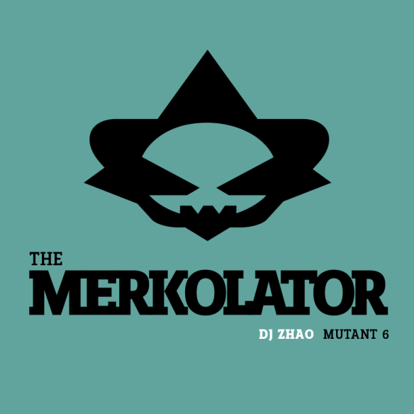 MUTANT 06 The Merkolator