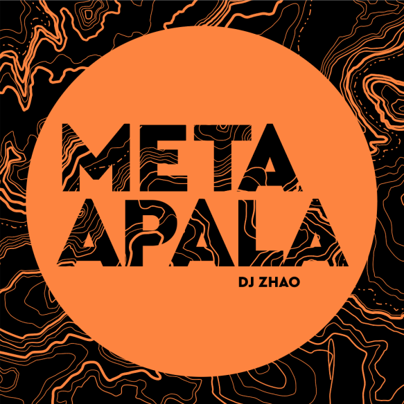 _DJ ZHAO - Meta Apala